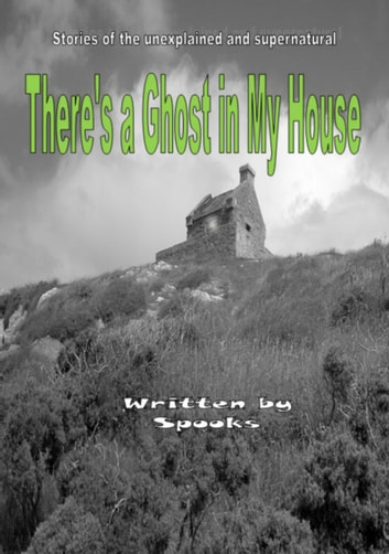 There's a Ghost in my House ebook by Spooks