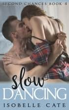 Slow Dancing ebook by Isobelle Cate
