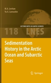 Sedimentation History in the Arctic Ocean and Subarctic Seas for the Last 130 kyr ebook by M. A. Levitan,Yu A. Lavrushin
