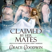 Claimed by Her Mates audiobook by Grace Goodwin