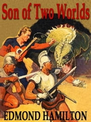 SON OF TWO WORLDS - THE TWO THOUSAND CENTURIES ebook by EDMOND HAMILTON