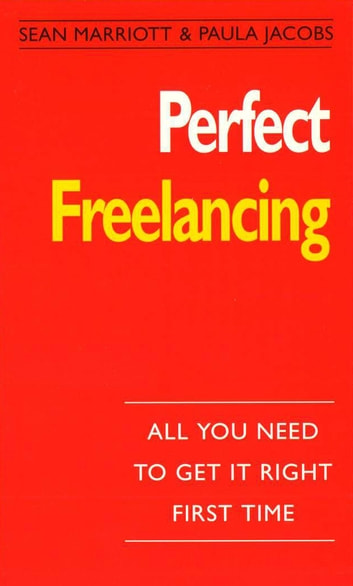 Perfect Freelancing - :All You Need to Get it Right First Time ebook by Random House