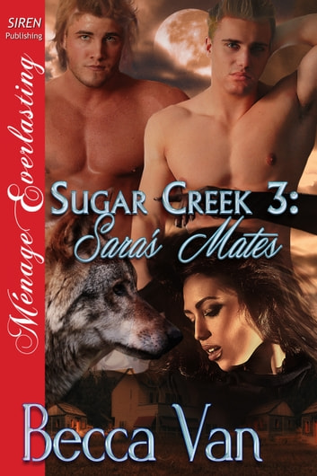 Sugar Creek 3: Sara's Mates ebook by Becca Van
