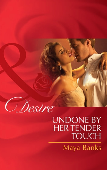 Undone by Her Tender Touch (Mills & Boon Desire) (Pregnancy & Passion, Book 4) ebook by Maya Banks
