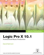 Apple Pro Training Series - Logic Pro X 10.1: Professional Music Production ebook by David Nahmani