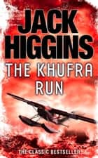The Khufra Run ebook by Jack Higgins