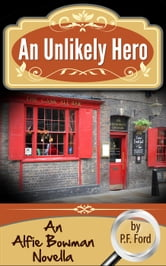 An Unlikely Hero ebook by P.F. Ford