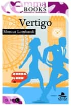 Vertigo (GD Team #1) ebook by Monica Lombardi