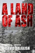 A Land of Ash ebook by David Dalglish
