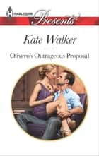 Olivero's Outrageous Proposal ekitaplar by Kate Walker