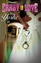 Crazy In Love ebook by Yoshe