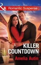 Killer Countdown (Mills & Boon Romantic Suspense) (Man on a Mission, Book 8) 電子書 by Amelia Autin