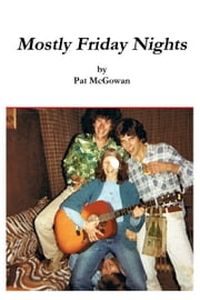 Mostly Friday Nights ebook by Pat McGowan