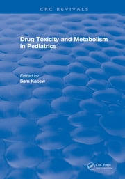 Drug Toxicity and Metabolism in Pediatrics ebook by Sam Kacew