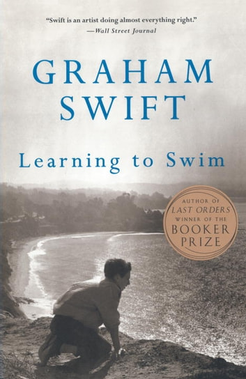 Learning to Swim - And Other Stories eBook by Graham Swift