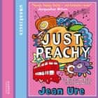 Just Peachy audiobook by Jean Ure