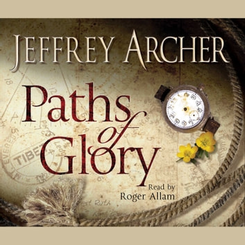 Paths of Glory audiobook by Jeffrey Archer