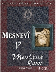 Mesnevi-V ebook by Mevlana Rumi