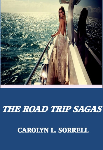 The Road Trip Sagas ebook by Carolyn Sorrell