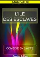 L'Ile des Esclaves ebook by Marivaux