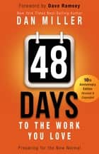48 Days to the Work You Love ebook by Dan Miller,Dave Ramsey