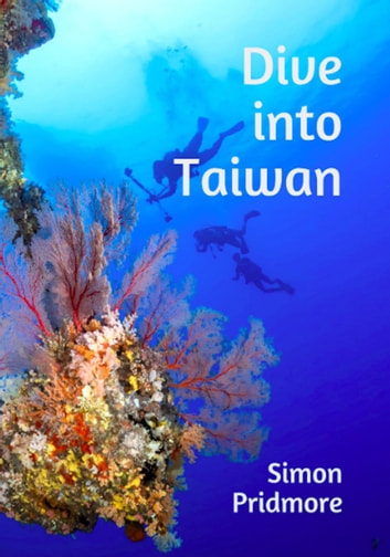 Dive into Taiwan ebook by Simon Pridmore