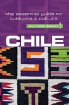 Chile - Culture Smart! - The Essential Guide to Customs & Culture ebook by Caterina Perrone