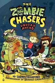 The Zombie Chasers #2: Undead Ahead ebook by John Kloepfer,Steve Wolfhard