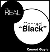 "The Real Conrad ""Black"" ebook by Conrad Gayle"