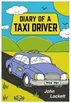 Diary Of A Taxi Driver ebook by