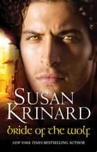 Bride Of The Wolf ebook by Susan Krinard