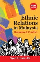 Ethnic Relations in Malaysia: Conflict and Harmony ebook by Syed Husin Ali