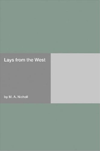 Lays From The West ebook by M. A. Nicholl