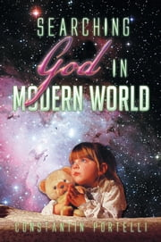 Searching God in Modern World ebook by Constantin Portelli