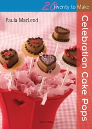 Celebration Cake Pops ebook by Paula MacLeod