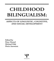 Childhood Bilingualism - Aspects of Linguistic, Cognitive, and Social Development ebook by Peter Homel,Michael Palij,Doris Aaronson
