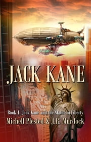Jack Kane and the Statue Of Liberty ebook by Michell Plested,J. R. Murdock