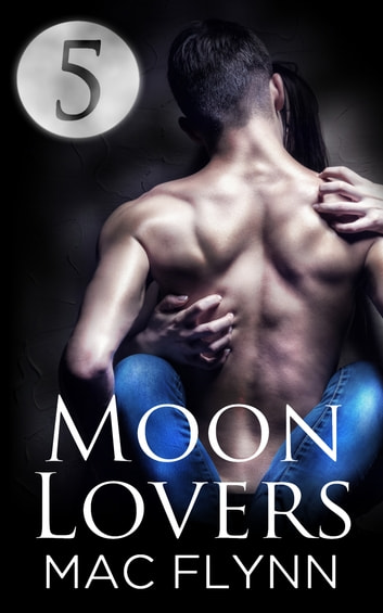 Moon Lovers #5 ebook by Mac Flynn