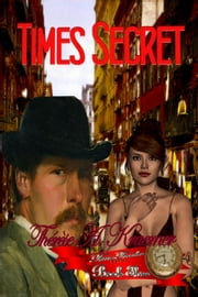Times Secret - Time Travellers, #3 ebook by Therese A Kraemer