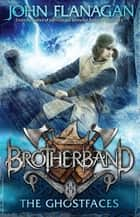 Brotherband 6: The Ghostfaces ebook by Mr John Flanagan