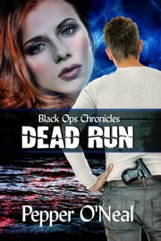 Black Ops Chronicles: Dead Run ebook by Pepper O'Neal
