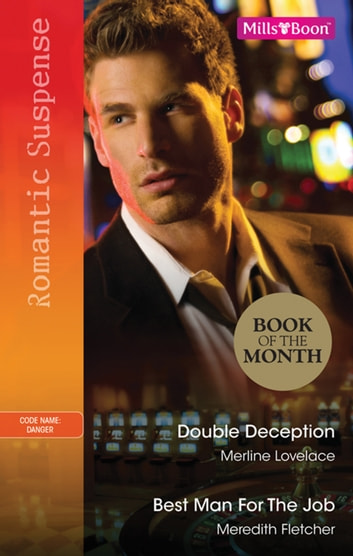 Double Deception/Best Man For The Job ebook by Merline Lovelace,Meredith Fletcher