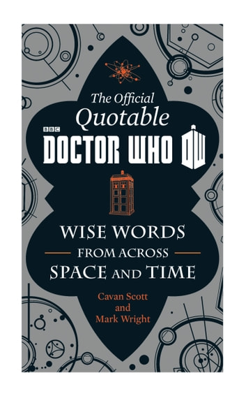 The Official Quotable Doctor Who - The Wit and Wisdom of Doctor Who ebook by Cavan Scott,Mark Wright