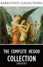 The Complete Hesiod Collection ebook by Hesiod, Hugh G. Evelyn-White