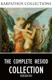 The Complete Hesiod Collection ebook by Hesiod,Hugh G. Evelyn-White