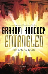 Entangled: The Eater of Souls ebook by Hancock, Graham