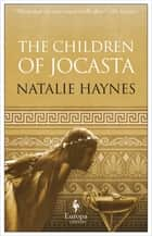 The Children of Jocasta ebook by Natalie Haynes