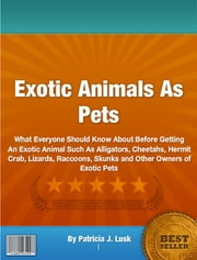 Exotic Animals As Pets ebook by Patricia J. Lusk