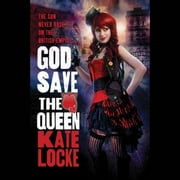 God Save the Queen audiobook by Kate Locke