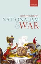 Nationalism and War ebook by John Hutchinson